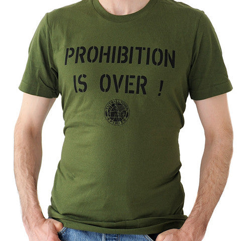 Prohibition is Over T-Shirt