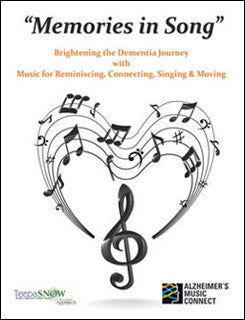 Memories in Song -- Brightening the Dementia Journey with Music for Reminiscing, Connecting, Singing and Moving (1CD + 1DVD)