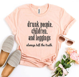 Drunk People Children And Leggings T-shirt