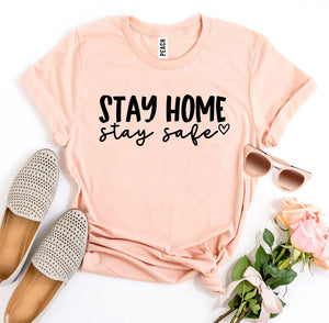 Stay Home Stay Safe T-shirt