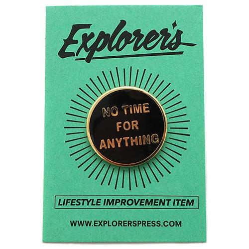 EXPLORER'S PRESS NO TIME FOR ANYTHING LAPEL PIN . style code EXP03