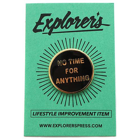 EXPLORER'S PRESS NO TIME FOR ANYTHING LAPEL PIN - 1