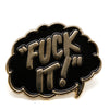 HUF Fuck It Lapel Pin / Gold