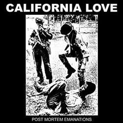 "CALIFORNIA LOVE ""Post Mortem Emanations"" 7-inch VINYL"