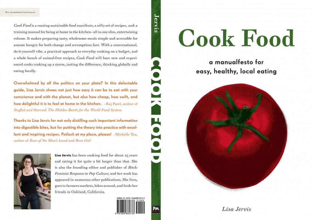 Cook Food: A Manualfesto for Easy, Healthy, Local Eating