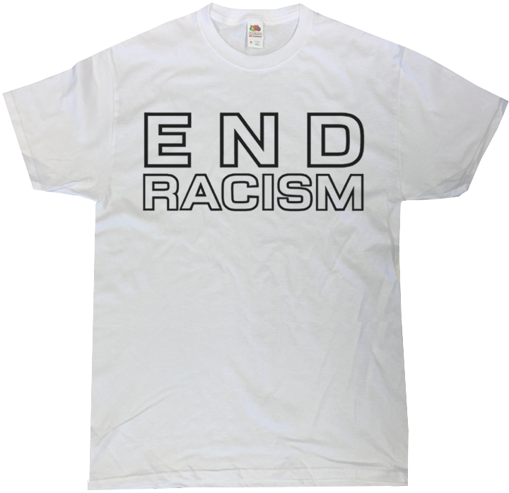 End Racism - Fundraiser T-shirt:  Supporting East Oakland Collective / HAS ENDED - THANKS