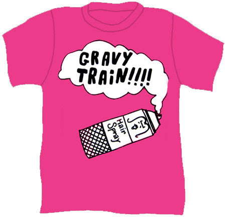 Gravy Train - Hairspray