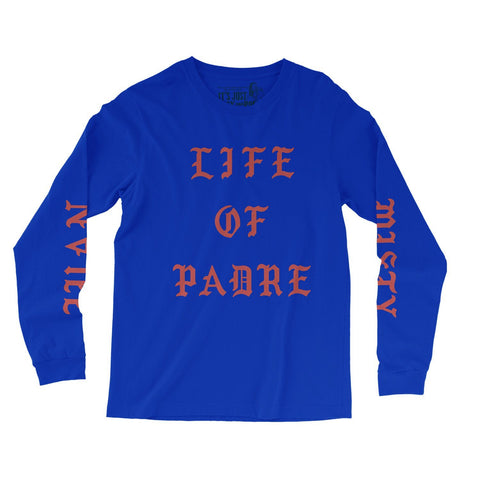 'Life Of Padre' Long Sleeve  (PREORDER) ships 9/19