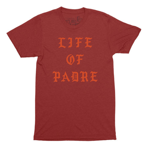 'Life Of Padre' T-Shirt (PREORDER)