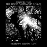 'The Horse Comanche B-Sides: The Story of Bobby Maeve' Digital EP