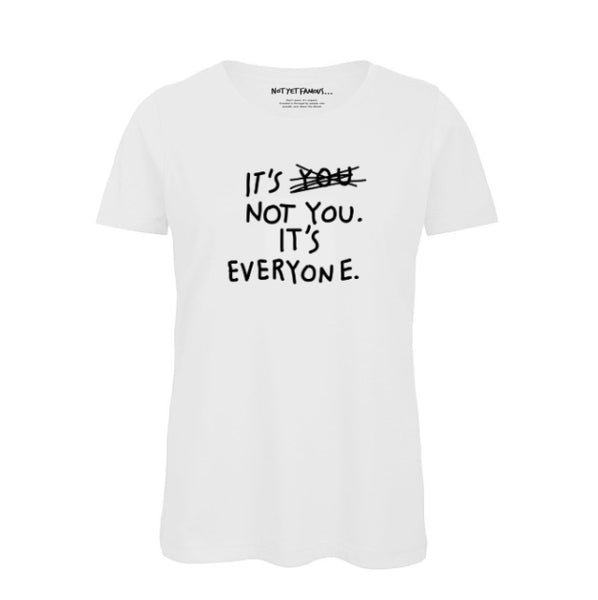 Not Yet Famous It's not You T-Shirt<p>White  [ Women ]