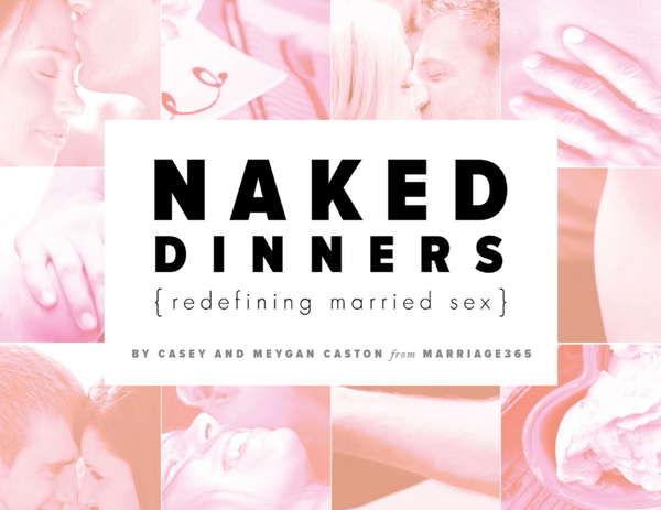 Naked Dinners | Redefining Married Sex - eBook