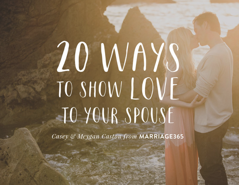 20 Ways to Show Your Spouse Love