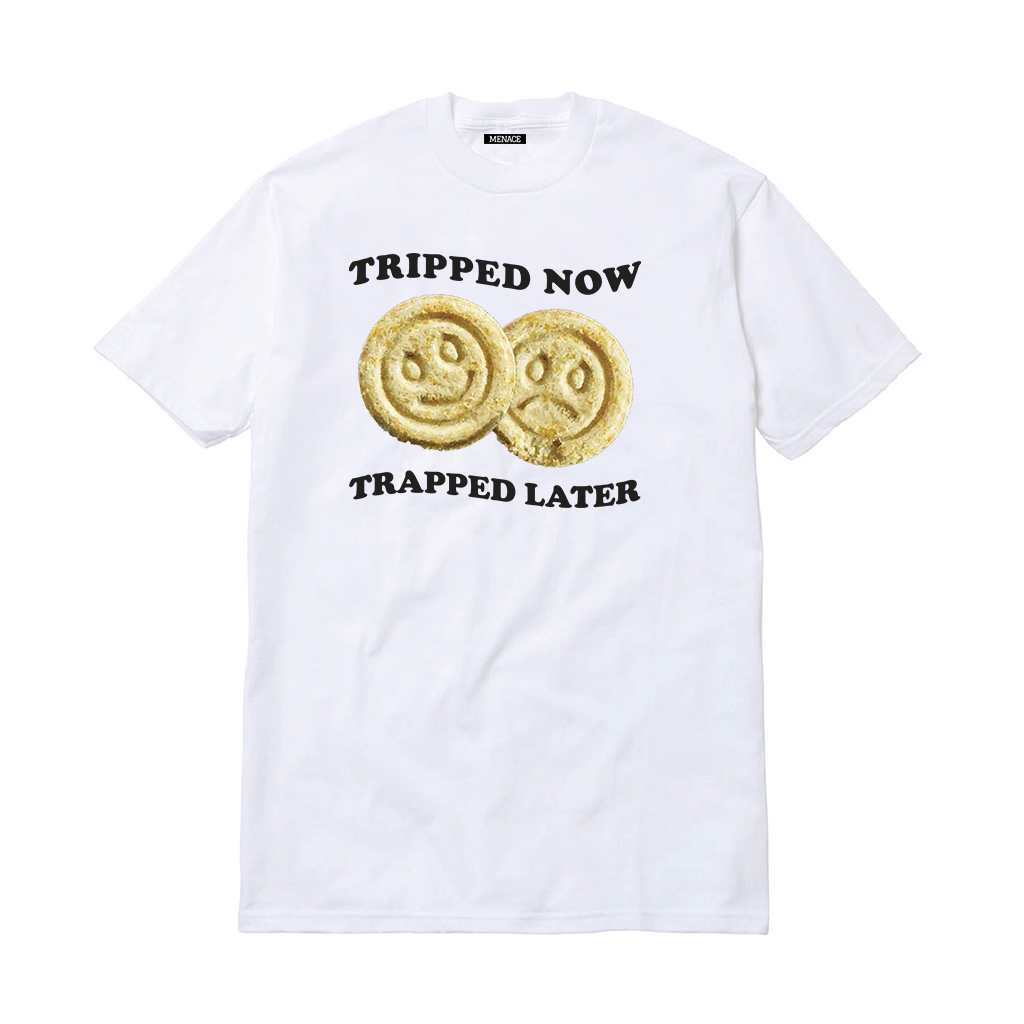 TRIPPED NOW, TRAPPED LATER T-SHIRT - MENACE LOS ANGELES