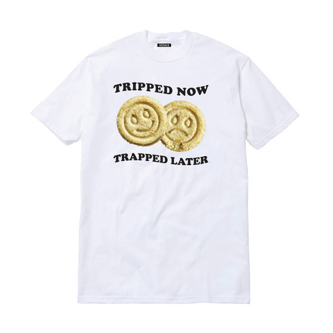 TRIPPED NOW, TRAPPED LATER T-SHIRT