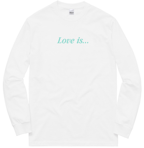 LOVE IS LONG SLEEVE (WHITE)
