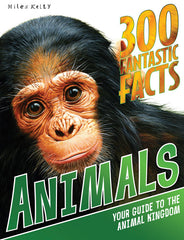 300 Fantastic Facts Animals - 300 Fantastic Facts – Miles Kelly