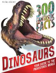 300 Fantastic Facts Dinosaurs – 300 Fantastic Facts – Miles Kelly
