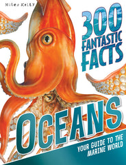 300 Fantastic Facts Oceans – 300 Fantastic Facts – Miles Kelly