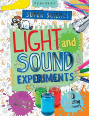 Super Science Light and Sound Experiments – Science Experiments for Kids – Miles Kelly