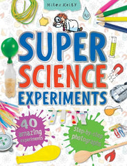 Super Science Experiments – Fun Experiments for kids – Miles Kelly