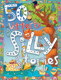 50 Utterly Silly Stories – Miles Kelly
