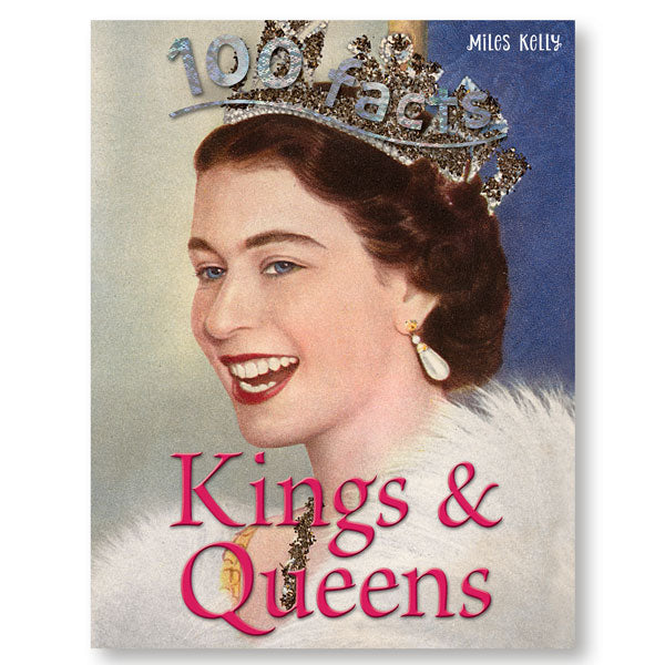 100 Facts Kings and Queens