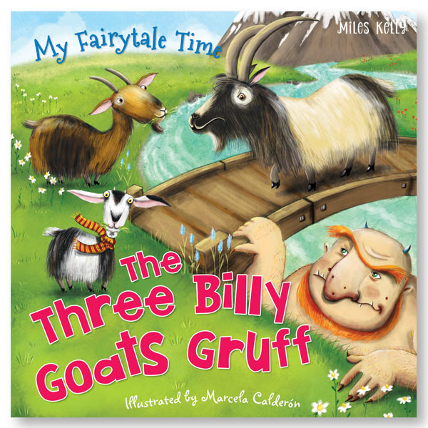 My Fairytale Time The Three Billy Goats Gruff – Miles Kelly