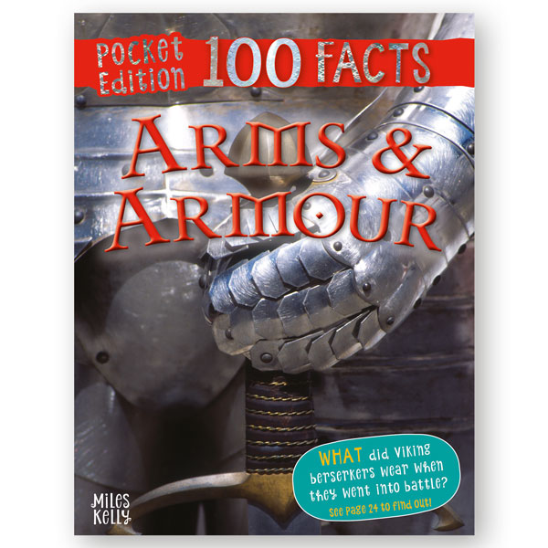 Pocket Edition 100 Facts Arms and Armour