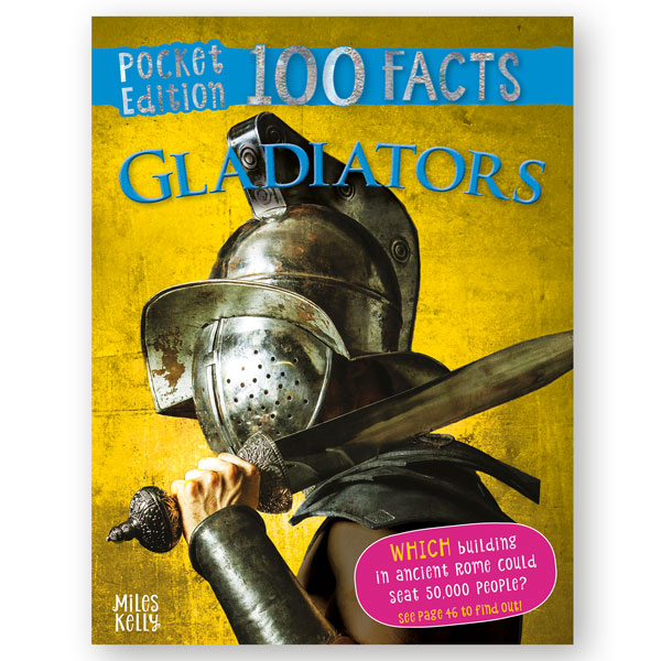 Pocket Edition 100 Facts Gladiators