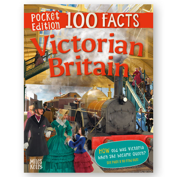 Pocket Edition 100 Facts Victorian Britain