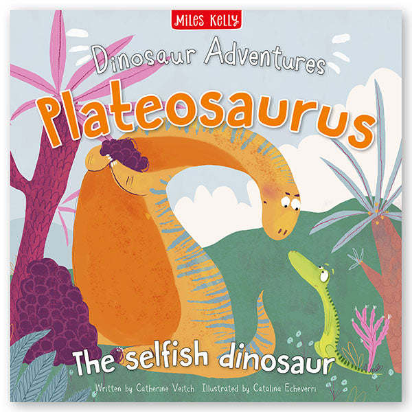 Dinosaur Adventures: Plateosaurus – The selfish dinosaur