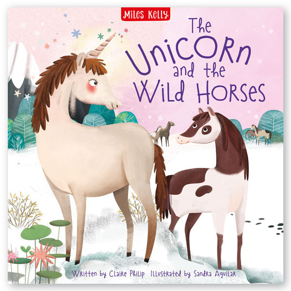 Unicorn Stories: The Unicorn and the Wild Horses