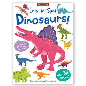 Lots to Spot: Dinosaurs! Sticker Book