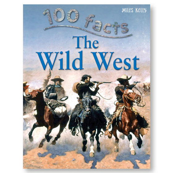 100 Facts The Wild West