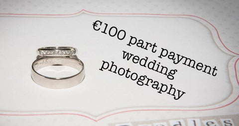 €100 part payment wedding photography