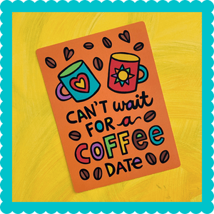Can't Wait for a Coffee Date Postcard
