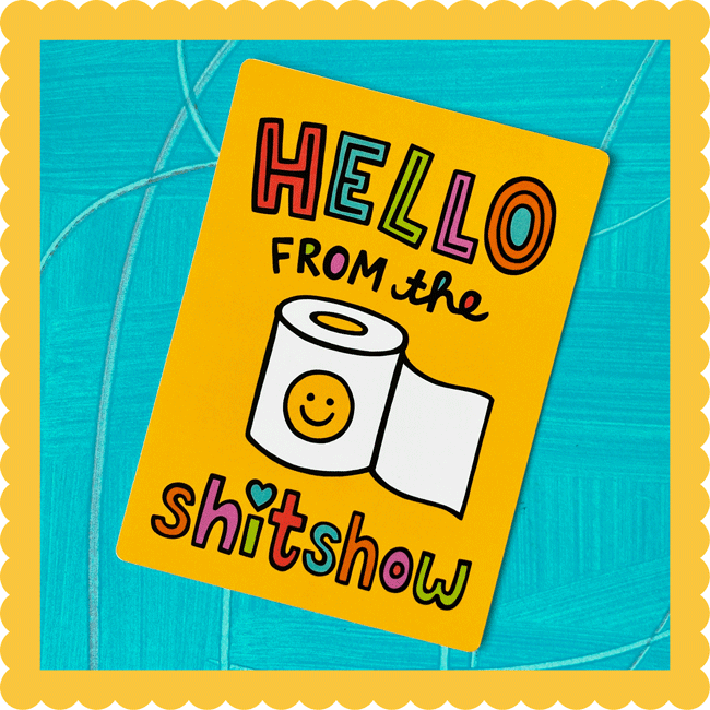 Hello from the Shitshow Postcard