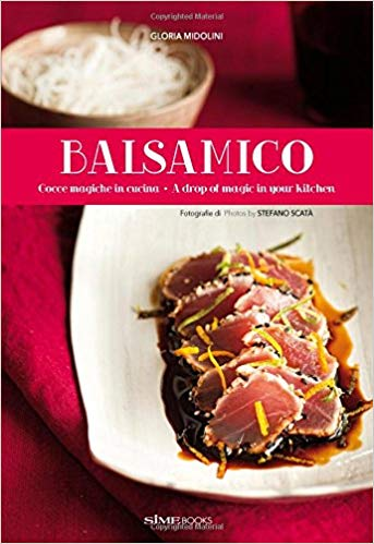 Balsamico. Gocce magiche in cucina-A drop of magic in your kitchen