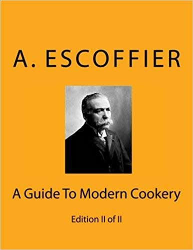 Escoffier: A Guide to Modern Cookery: Edition II of II