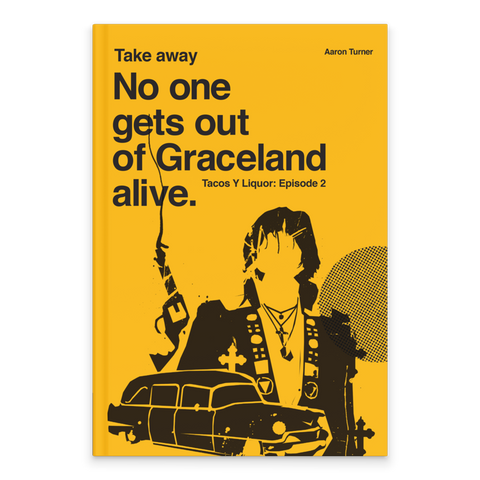 No One Gets Out Of Graceland Alive
