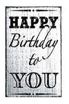Happy Birthday To You Rubber Stamp