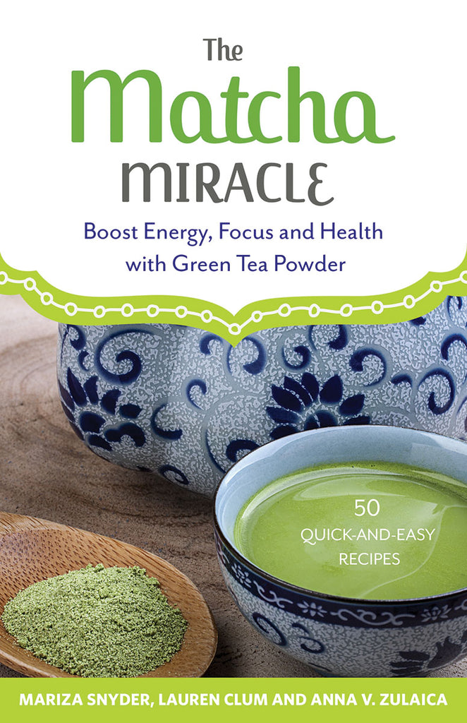 The Matcha Miracle Boost Energy, Focus and Health with Green Tea Powder