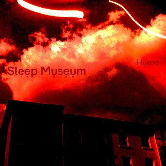 Sleep Museum- Home CD