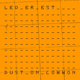 Led Er Est- Dust On Common LP **SOLD OUT**