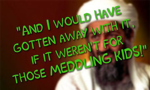 Osama Bin Laden captured by Meddling Kids