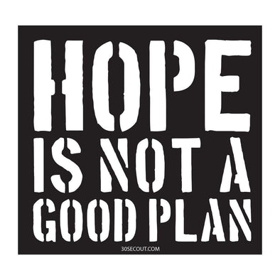 Sticker - Hope Is Not A Good Plan