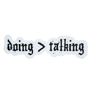 Sticker - Doing > Talking (Mini)