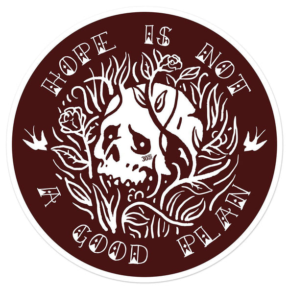 Sticker - Hope Is Not A Good Plan: Skull