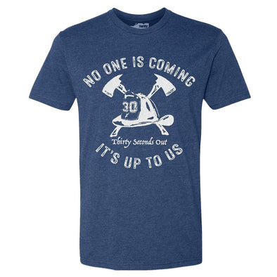 T-Shirt - No One Is Coming: The Firefighter